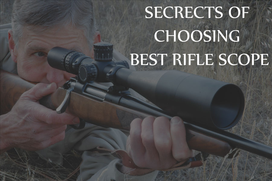 SECRETS  OF CHOOSING BEST RIFLE SCOPE