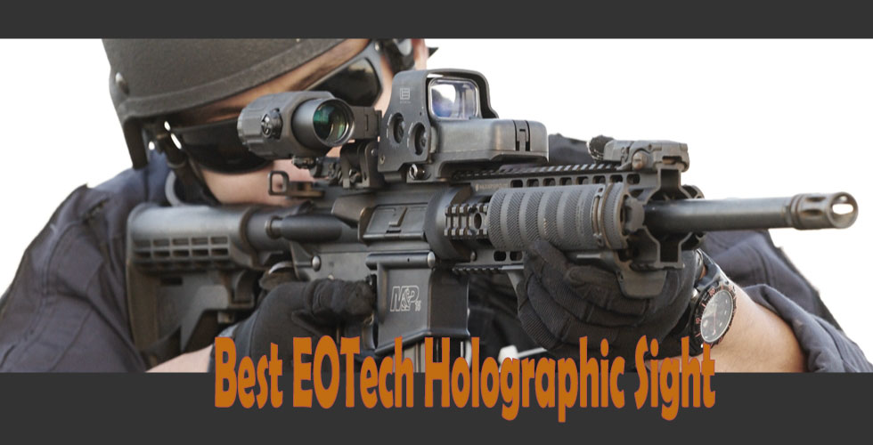 Best EOTech Holographic Sight 2019