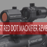 Best Red Dot Magnifier Review and Buying Guide 2019