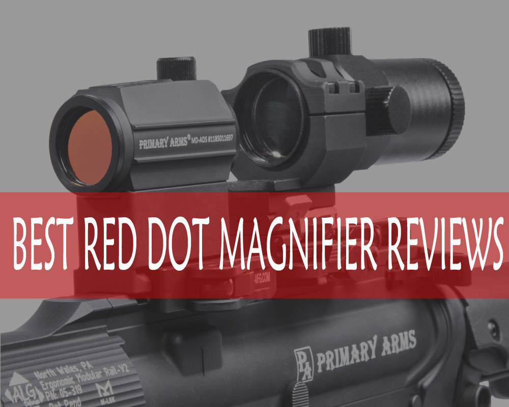 Photo of Best Red Dot Magnifier Review and Buying Guide 2019